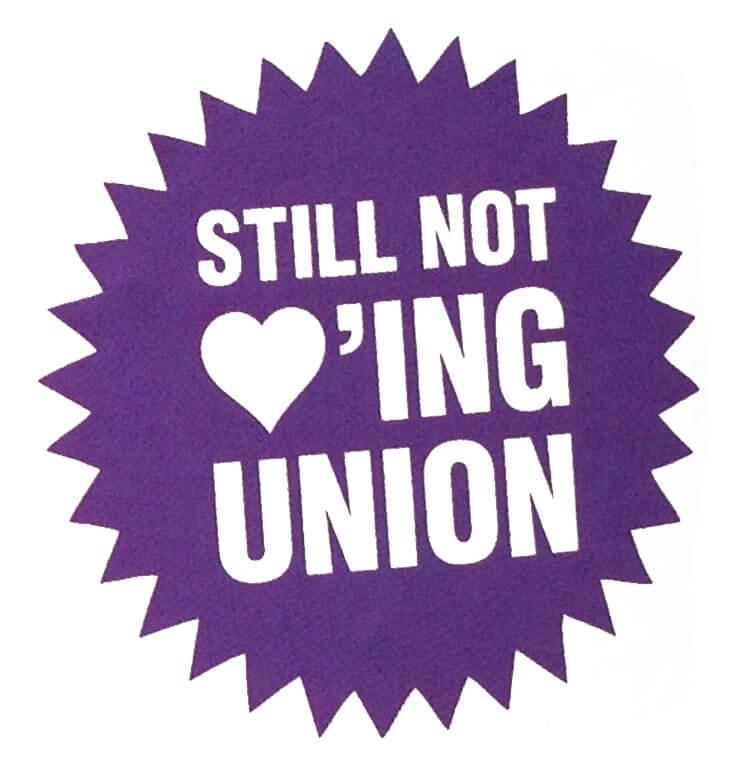 Still not loving union