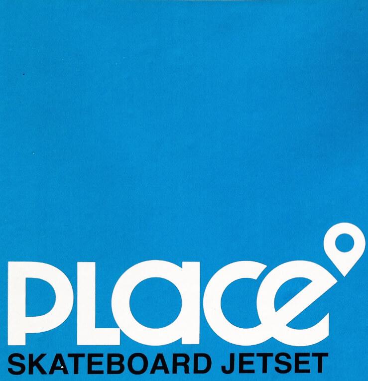 Place-Skateboard jetset